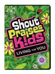 Shout Praises Kids: Living for You