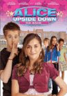 Alice Upside Down: Sandy Tung & Alyson Stoner & Luke Perry