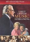 A Billy Graham Music Homecoming: Volume 2: Bill &amp; Gloria Gaither and Their Homecomi