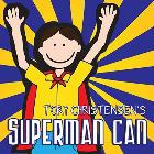 Superman Can: Tory Christensen