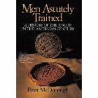 Men Astutely Trained: A History of the Jesuits in the American Century: Peter McDonough