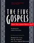 The Five Gospels: What Did Jesus Really Say? the Search for the Authentic Words of Jesus: Robert Funk & Roy Hoover