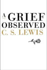 A Grief Observed: C. Lewis &amp; Madeleine L'Engle