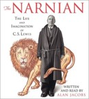 The Narnian: The Life and Imagination of C. S. Lewis: Alan Jacobs & Alan Jacobs