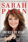 America by Heart: Reflections on Family, Faith, and Flag: Sarah Palin