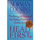 Head First: The Biology of Hope and the Healing Power of the Human Spirit: Norman Cousins