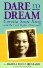 Dare to Dream: Coretta Scott King and the Civil Rights Movement: Angela Medearis & Anna Rich