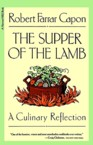 The Supper of the Lamb: A Culinary Reflection: Robert Capon