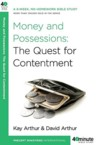 Money and Possessions: The Quest for Contentment: David Arthur & Kay Arthur