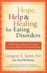 Hope, Help, and Healing for Eating Disorders: A Whole-Person Approach to Treatment of Anorexia, Bulimia, and Disordered Eating: Gregory Jantz &amp; Ann McMurray