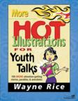More Hot Illustrations for Youth Talks: Wayne Rice & Zondervan Publishing