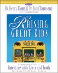 Raising Great Kids Workbook for Parents of School-Age Children: A Comprehensive Guide to Parenting with Grace and Truth