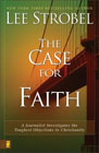 The Case for Faith Evangelism Pak: A Journalist Investigates the Toughest Objections to Christianity: Lee Strobel
