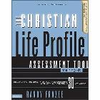 The Christian Life Profile Assessment Tool Training Kit: Discovering the Quality of Your Relationships with God and Others in 30 Key Areas: Randy Frazee