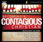 Becoming a Contagious Christian: Communicating Your Faith in a Style That Fits You: Bill Hybels & Mark Mittelberg & Lee Strobel