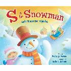 S Is for Snowman: God's Wintertime Alphabet: Kathy-Jo Wargin &amp; Richard Johnson