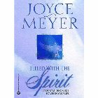 Filled with the Spirit: Understanding God's Power in Your Life: Joyce Meyer