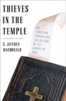 Thieves in the Temple: The Christian Church and the Selling of the American Soul: G. MacDonald