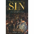 What's Wrong with Sin: Sin in Individual and Social Perspective from Schleiermacher to Theologies of Liberation: Derek Nelson