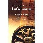 The Structure of Lutheranism: Werner Elert & Walter Hansen