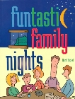 Funtastic Family Nights: 19 Family Night Programs: Kurt Bickel