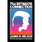 The Intimate Connection: Male Sexuality, Masculine Spirituality: James Nelson