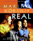 Making Worship Real: A Resource for Youth and Their Leaders: Aimee Buchanan & Bill Buchanan & Jodi Martin