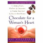 Chocolate for a Woman's Heart: 77 Stories of Love, Kindness, and Compassion to Nourish Your Soul and Sweeten Your Dreams: Kay Allenbaugh