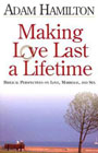 Making Love Last a Lifetime Participant's Book: Biblical Perspectives on Love, Marriage and Sex: Adam Hamilton & Abingdon Press