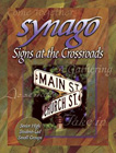 Synago Signs at the Crossroads Leader: Anne Broyles