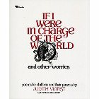 If I Were in Charge of the World and Other Worries: Poems for Children and Their Parents: Judith Viorst &amp; Lynne Cherry