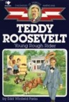 Teddy Roosevelt: Young Rough Rider: Edd Parks & Gray Morrow