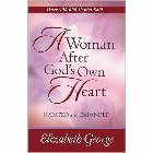 A Woman After God's Own Heart: Elizabeth George