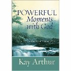 Powerful Moments with God: A Devotional Journey: Kay Arthur