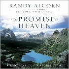 The Promise of Heaven: Reflections on Our Eternal Home: Randy Alcorn &amp; John Macmurray