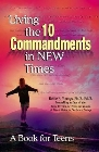 Living the 10 Commandments in New Times: A Book for Young Adults: Bettie Youngs &amp; Robert Schuller &amp; Donna Schuller
