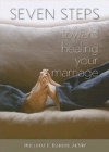 Seven Steps Toward Healing Your Marriage: William Rabior