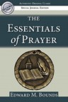 The Essentials of Prayer: Edward Bounds