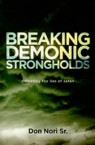 Breaking Demonic Strongholds: Defeating the Lies of Satan: Nori, Don, Sr.