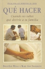 Que Hacer: Cuando No Sabes Que Decirie A Tu Familia: Peggy Wells &amp; Mary Froehlich