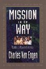Mission on the Way: Issues in Mission Theology: Charles Van Engen & Charles Engen