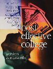 Cost Effective College: Creative Ways to Pay for College and Stay Out of Debt: Gordon Wadsworth
