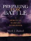Preparing for Battle: A Spiritual Warfare Workbook: Mark Bubeck