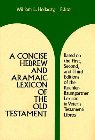 A Concise Hebrew and Aramaic Lexicon of the Old Testament: William Holladay & William Holladay