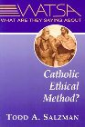 What Are They Saying about Catholic Ethical Method?: Todd Salzman