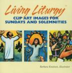 Living Liturgy Clip Art: Images for Sundays and Solemnities: Barbara Knutson