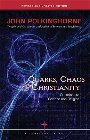 Quarks, Chaos & Christianity: Questions to Science and Religion: J. Polkinghorne & John Polkinghorne