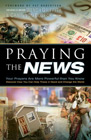 Praying the News: Your Prayers Are More Powerful Than You Know: Wendy Griffith &amp; Craig Von Buseck