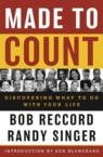 Made to Count: Discovering What to Do with Your Life: Bob Reccord &amp; Randy Singer