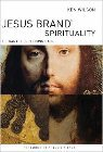 Jesus Brand Spirituality: He Wants His Religion Back: Ken Wilson